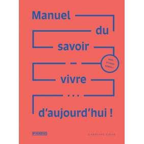 MANUEL DU SAVOIR-VIVRE D'AUJOURD'HUI