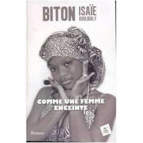 COMME UNE FEMME ENCEINTE - ISAIE BITON KOULIBALY