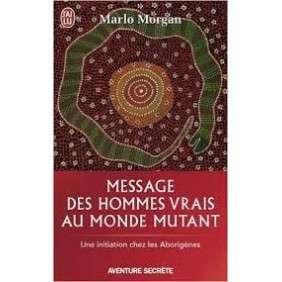 MESSAGE DES HOMMES VRAIS AU MO NDE MUTANT