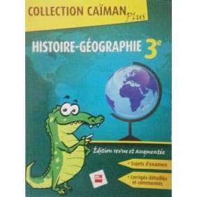 CAIMAN PLUS HISTOIRE GEOGRAPHIE 3EME ED 2015