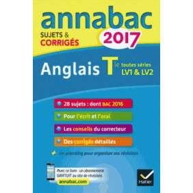 ANNALES ANNABAC 2017 ANGLAIS TLE TOUTES SERIES LV1 ET LV2
