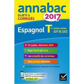 ANNALES ANNABAC 2017 ESPAGNOL TLE TOUTES SERIES