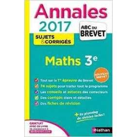 ANNALES MATHS 3EME 2017 NOUVEAU BREVET NATHAN CORRIGES