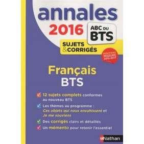 FRANCAIS BTS : SUJETS & CORRIGES 2016
