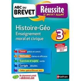 HISTOIRE GEOGRAPHIE ENSEIGNEMENT MORAL ET CIVIQUE 3EME ABC DU BREVET REUSSITE