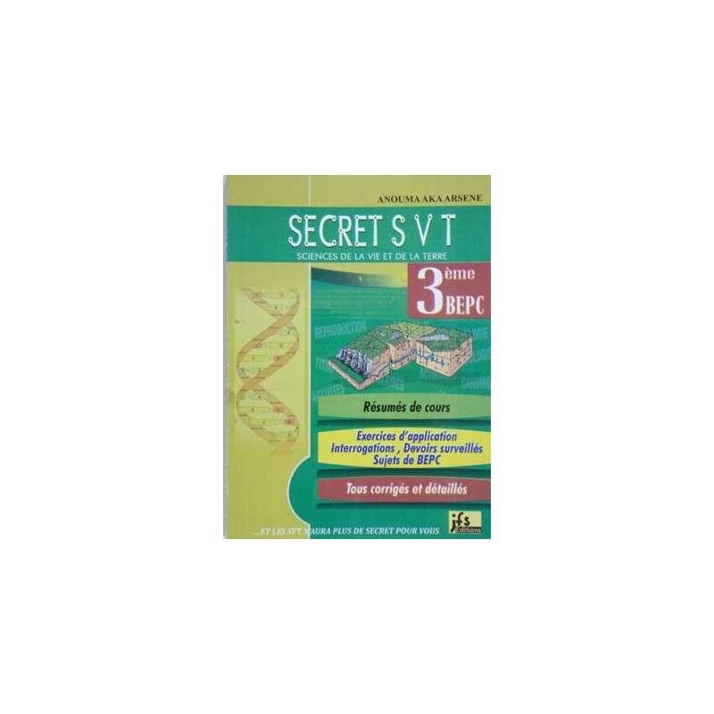 SECRET SVT 3 EME - RESUMES + EXOS CORRIGES