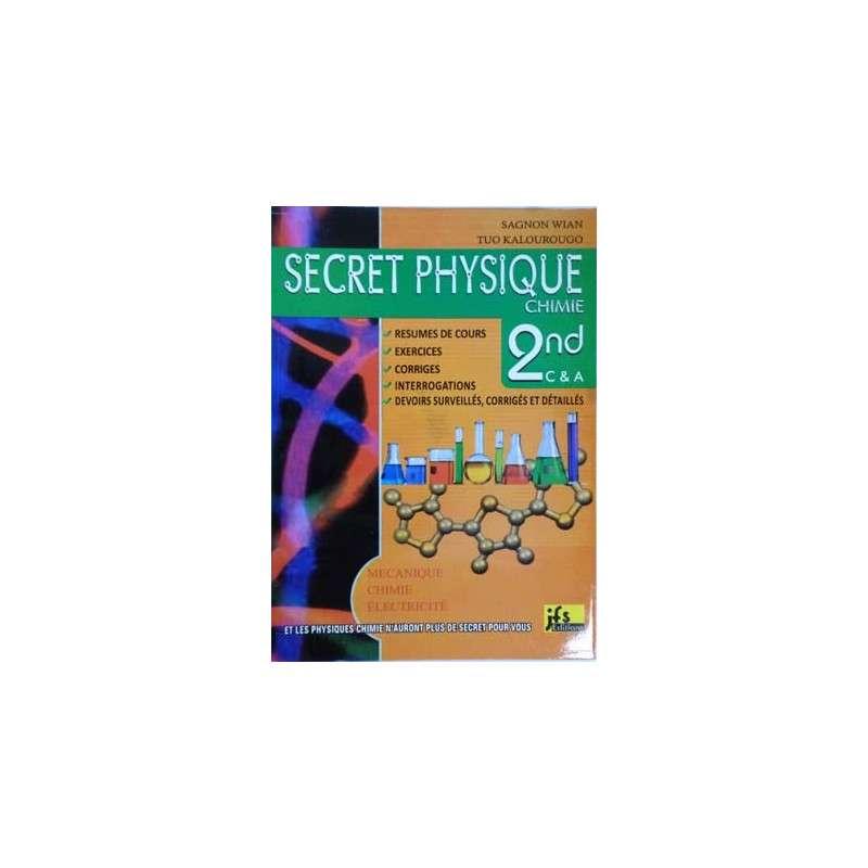 SECRET PHYSIQUE CHIMIE 2NDE- RESUMES + EXOS CORRIGES