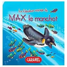 LE FABULEUX VOYAGE DE MAX LE MANCHOT