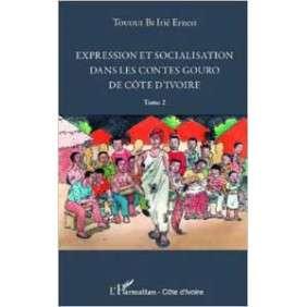 EXPRESSION ET SOCIALISATION DANS LES CONTES GOURO DE COTE D IVOIRE TOME 2