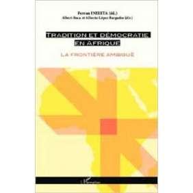 TRADITION ET DEMOCRATIE EN AFRIQUE LA FRONTIERE AMBIGUE