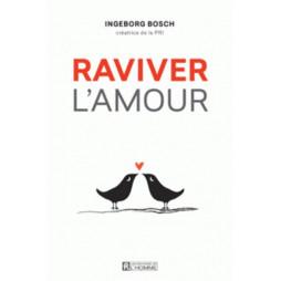 RAVIVER L'AMOUR