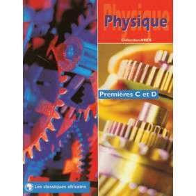 PHYSIQUE, PREMIERES C ET D (COLLECTION AREX)
