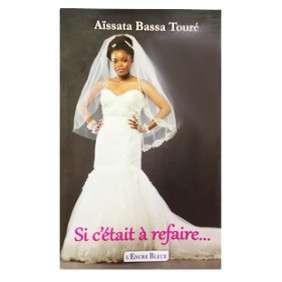SI C'ETAIT A REFAIRE .... -AISSATA BASSA TOURE