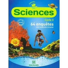 SCIENCES CYCLE 3 - 64 ENQUETES POUR COMPRENDRE LE MONDE