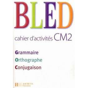 GRAMMAIRE ORTHOGRAPHE CONJUGAISON CM2 - CAHIER D'ACTIVITES