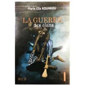 LA GUERRE DES CLANS - MARIE ELLA KOUAKOU