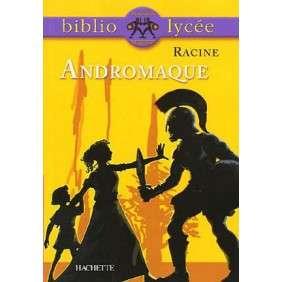 ANDROMAQUE, RACINE BIBLIOLYCEE