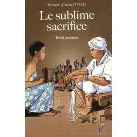 LE SUBLIME SACRIFICE -FRANCOIS D'ASSISE N'DAH