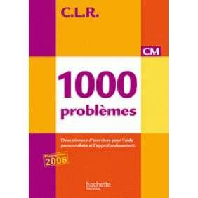 CLR 1000 PROBLEMES CM - LIVRE DE L'ELEVE EDITION 2010