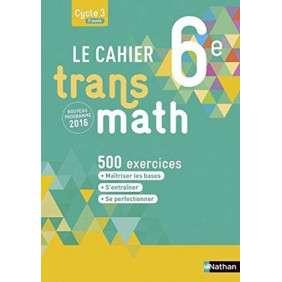TRANSMATH 6E 2016 - CAHIER DE L'ELEVE