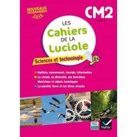 LES CAHIERS DE LA LUCIOLE - SCIENCES CM2 ED. 2017