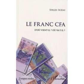LE FRANC CFA: D'OU VIENT-IL? OU VA-T-IL?