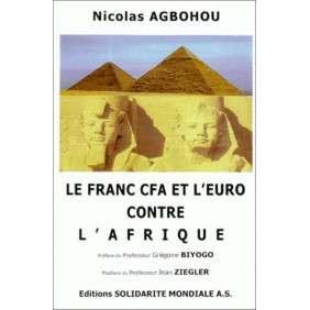 LE FRANC CFA ET L'EURO CONTRE L'AFRIQUE