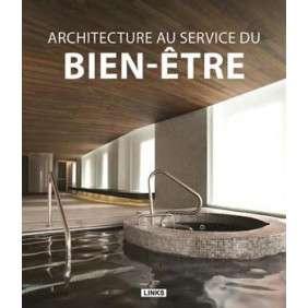 ARCHITECTURE AU SERVICE DU BIEN-ETRE
