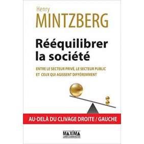 REEQUILIBRER LA SOCIETE - ENTRE LE SECTEUR PRIVE, LE SECTEUR PUBLIC ET CEUX QUI AGISSENT DIFFEREMMENT