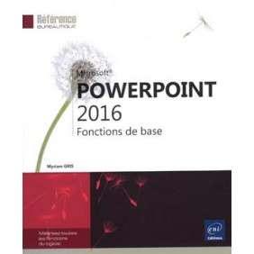 POWERPOINT 2016 - FONCTIONS DE BASE
