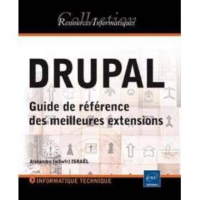 DRUPAL - GUIDE DE REFERENCE DES MEILLEURES EXTENSIONS