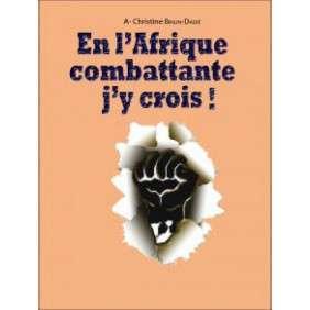 EN L'AFRIQUE COMBATTANTE J'Y COIS - CHRISTINE BINLIN DADIE