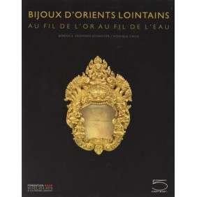 BIJOUX D'ORIENTS LOINTAINS