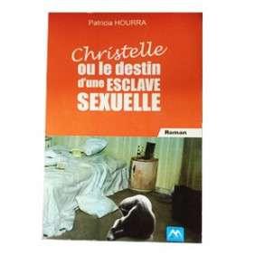 CHRISTELLE OU LE DESTIN D'UNE ESCLAVE SEXUELLE