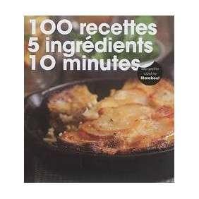100 RECETTES 5 INGREDIENS 10 MINUTES