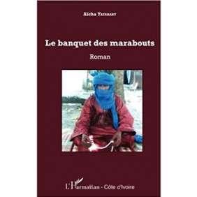 LE BANQUET DES MARABOUTS - AICHA YATABARY