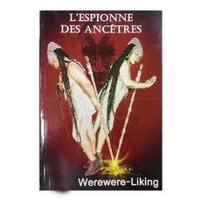 L'ESPIONNE DES ANCETRES - WEREWERE-LIKING