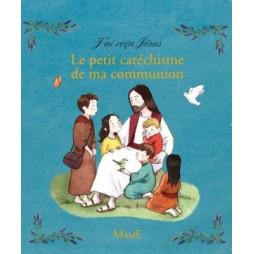 LE PETIT CATECHISME DE MA COMMUNION