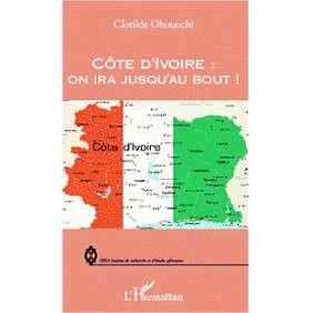 COTE D'IVOIRE: ON IRA JUSQU'AU BOUT