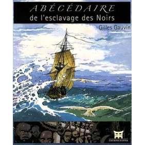 ABECEDAIRE DE L'ESCLAVAGE DES NOIRS