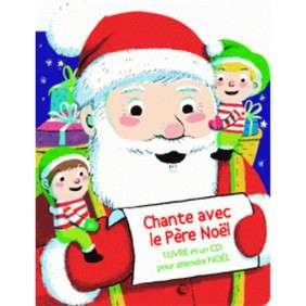 CHANTE AVEC LE PERE NOEL (LIVRE CD)
