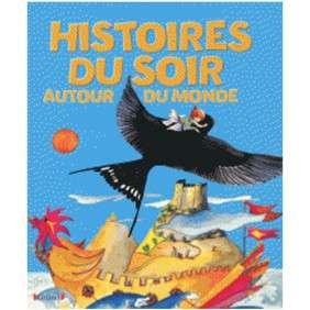 HISTOIRES DU SOIR - AUTOUR DU MONDE (NOUVELLE EDITION