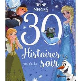 LA REINE DES NEIGES 30 HISTOIRES POUR LE SOIR