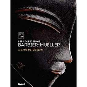 LES COLLECTIONS BARBIER-MUELLER 110 ANS DE PASSION
