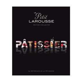 LE PETIT LAROUSSE PATISSIER
