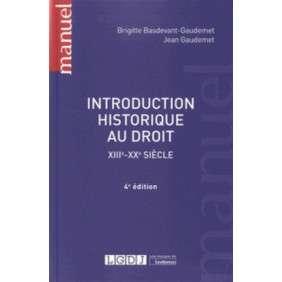 INTRODUCTION HISTORIQUE AU DROIT (XIIIE-XXE SIECLE), 4EME ED.