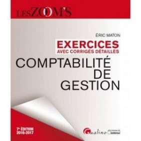 EXERCICES AVEC CORRIGES DETAILLES - COMPTABILITE DE GESTION 2016-2017, 7EME ED.