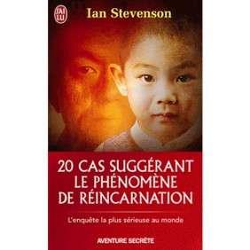 20 CAS SUGGERANT LE PHENOMENE DE REINCARNATION