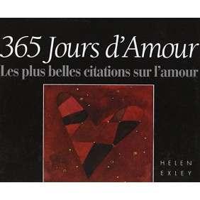 365 JOURS D'AMOUR : LES PLUS BELLES CITATIONS SUR L'AMOUR