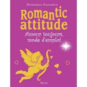 ROMANTIC ATTITUDE - AMOUR TOUJOURS, MODE D'EMPLOI